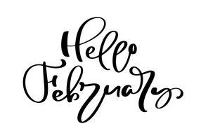 Bonjour, février, citation de vecteur romantique d'inspiration à main levée pour la Saint Valentin, mariage, faites gagner la carte de date. Calligraphie manuscrite isolée sur fond blanc
