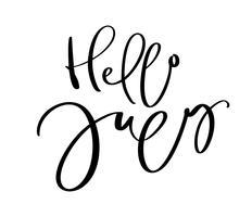 Texte de lettrage de typographie dessiné à la main Bonjour Juillet. Isolé sur le fond blanc. Calligraphie amusante pour les cartes de vœux et les invitations ou le calendrier de conception d'impression de t-shirt