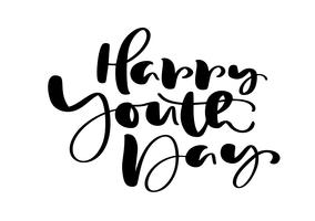 Expression de lettrage de vecteur calligraphie journée de la jeunesse pour la journée internationale de la jeunesse. Icône du logo dessiné main ou script pour bannière affiche élégante, carte de voeux