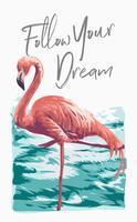 slogan avec flamant rose dans l'illustration de l'eau vecteur