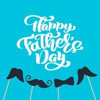 Heureuse fête des pères isolé vector lettrage de texte calligraphique avec moustaches et cravate. Carte de voeux de calligraphie fête des pères dessinée à la main. illustration pour papa