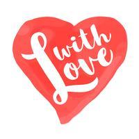 Carte de Saint Valentin avec lettrage dessiné à la main - With Love - et forme de coeur aquarelle. Illustration romantique pour flyers, affiches, invitations de vacances, cartes de vœux, imprimés de t-shirts.