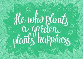 Lettrage Celui qui plante un jardin plante le bonheur. Illustration vectorielle avec leav