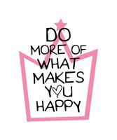 Citation inspirante faire plus de ce qui vous rend heureux vecteur