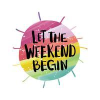 Que le week-end commence avec le slogan du texte pour des posters de t-shirts