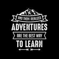 Adventure Quote and Saying, bon pour l'impression vecteur