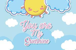 Tu es ma jolie carte de soleil vecteur