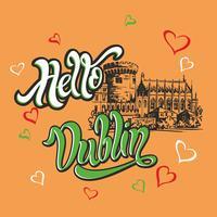 Bonjour Dublin. Lettrage inspirant. Salutation. Esquisse du château de Dublin. Invitation à voyager en Irlande. Industrie du tourisme. Vecteur.
