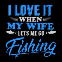 J'aime quand ma femme me laisse pêcher vecteur
