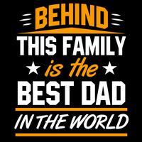 Derrière cette famille se trouve le meilleur papa du monde vecteur