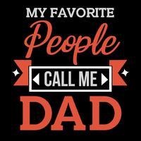 Mes personnes préférées m'appellent papa vecteur