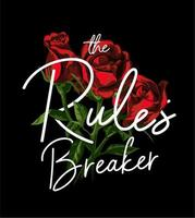 slogan de briseur de règles sur fond de roses rouges vecteur