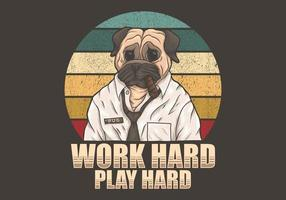 Carlin, chien, travailler, dur, jouer, illustration, texte dur vecteur