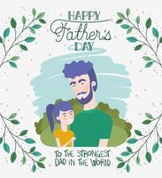 carte de fête des pères heureux avec feuillage et papa et fille