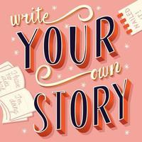 Écrivez votre propre histoire, conception d'affiche moderne typographie lettrage à la main vecteur