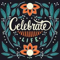 Célébrez la vie, conception de typographie de lettrage à la main vecteur