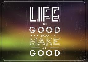 La vie est un bon fond de vecteur