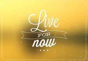 Live For Now Bokeh fond vecteur
