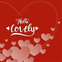 Saint Valentin lettrage à la main bonjour beau fond