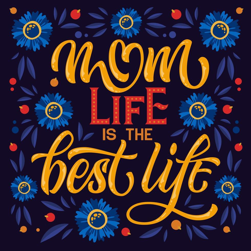 mãe vida é a melhor tipografia da vida e flores vetor