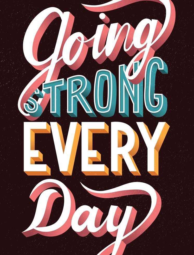 indo forte todos os dias, tipografia de letras à mão vetor