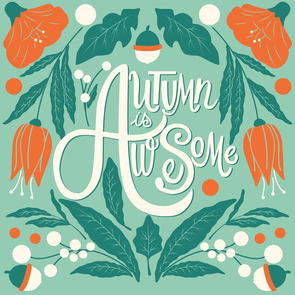 outono é incrível, design de cartaz de tipografia de letras à mão vetor