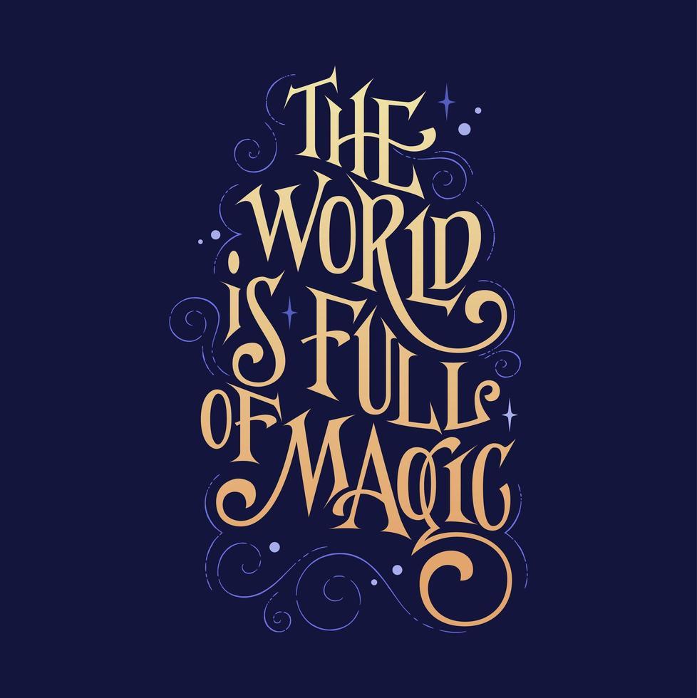 frase fantasia letras - o mundo está cheio de magia vetor