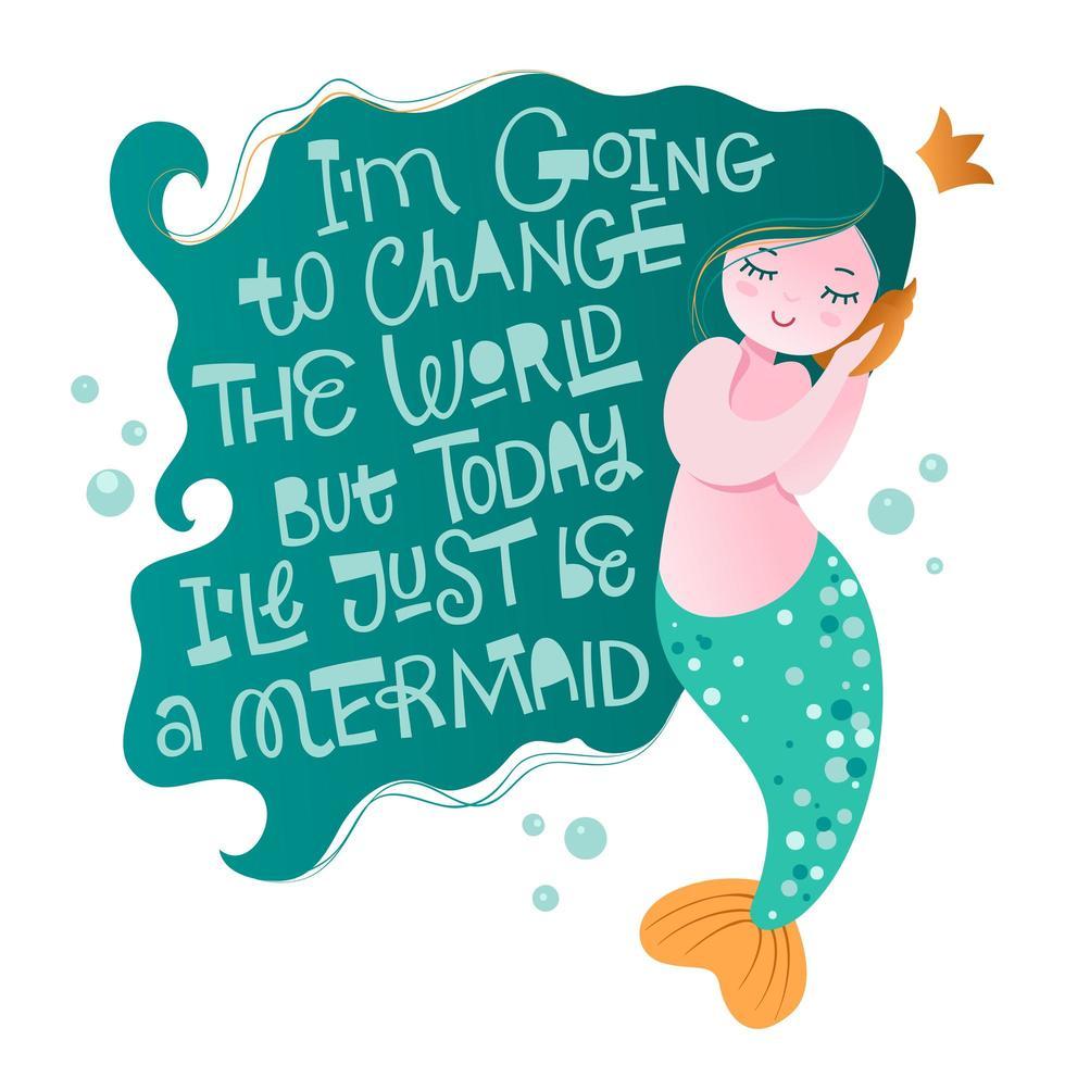 Eu vou mudar o mundo, mas hoje serei apenas uma sereia - divertida e sarcástica frase de sereia vetor