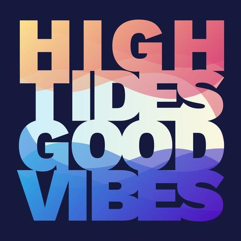 Marés altas e boas vibrações Letras coloridas brilhantes vetor