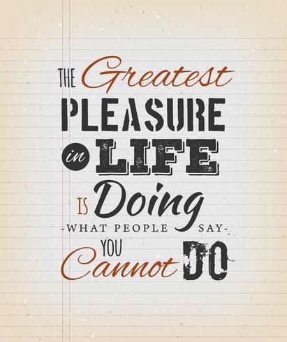 O maior prazer na vida Inspirational Quote vetor
