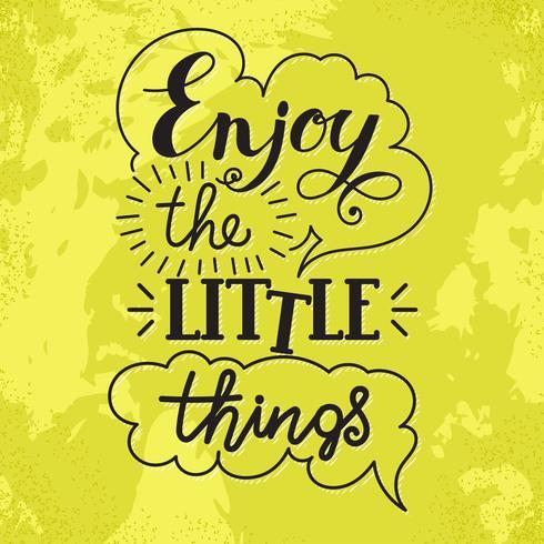 Aprecie as pequenas coisas mão lettering. vetor