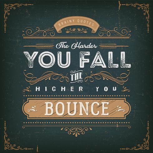Quanto mais você cair, mais você saltará vetor