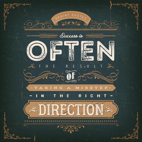 Sucesso é frequentemente o resultado de dar um passo errado na direção certa vetor