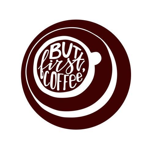 Mas primeiro rotulação de café. vetor