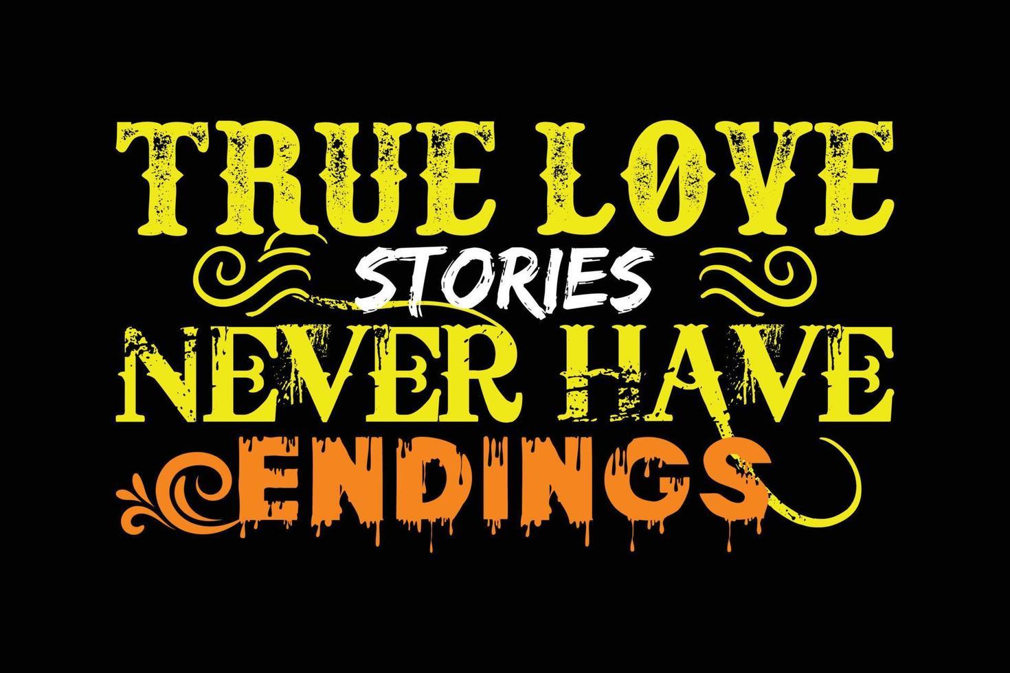 design de camisa t de tipografia de verdadeiras histórias de amor. vetor