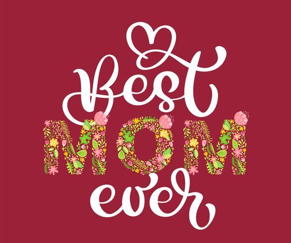 Texto floral do verão a melhor mamã nunca. Mão de ilustração vetorial desenhada Capital maiúscula com flores e folhas e letras de caligrafia branca sobre fundo vermelho para o dia da mãe s vetor