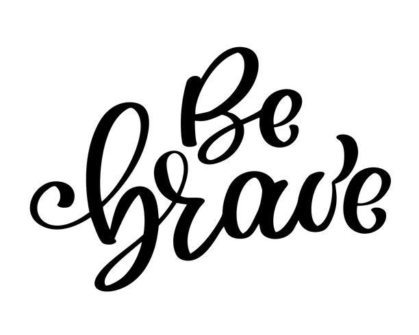 Ser valente citação desenhada mão sobre coragem e bravura vetor