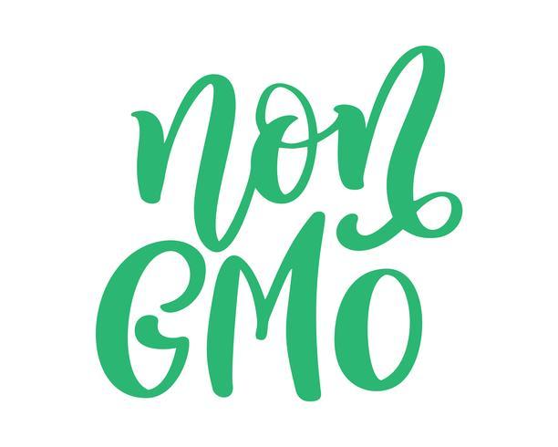 Mão livre do alimento não GMO tirada rotulando a frase isolada no fundo branco. Citação de caligrafia de texto de ilustração vetorial vetor