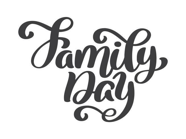 Texto da rotulação da mão do dia da família. Letras de férias mão desenhada de vetor. Ilustração de tinta. Caligrafia de escova moderna. Isolado no fundo branco vetor