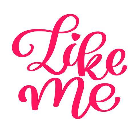 Como me Mão desenhada letras com coração para mídias sociais, blog, vlog, web, banner, cartão, impressão, ilustração vetorial de caligrafia vetor