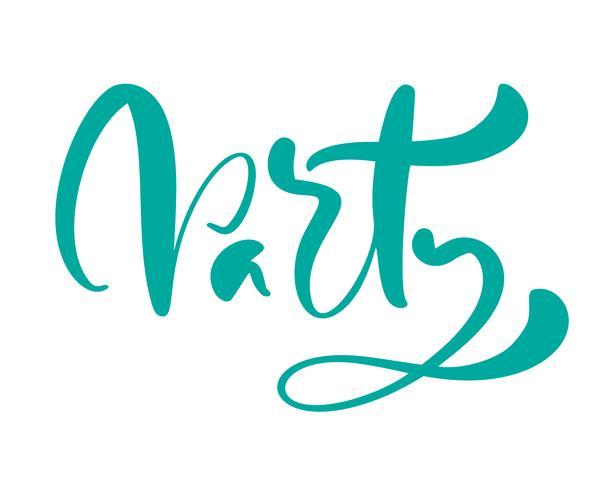 Vector mão desenhada caligrafia letras de festa de texto. Citação manuscrita moderna elegante. Ilustração de tinta de palavra. Cartaz de tipografia em fundo branco. Para cartões, convites, impressões