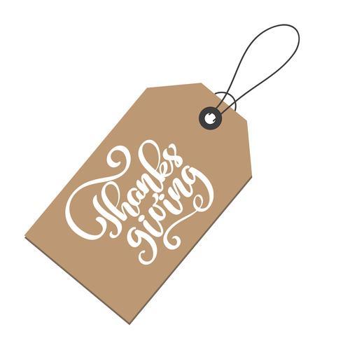 Thanksgiving Positive quote lettering on kraft tag. Texto de caligrafia para cartão ou elemento de tipografia design gráfico cartaz. Mão, escrito, vetorial, cartão postal vetor