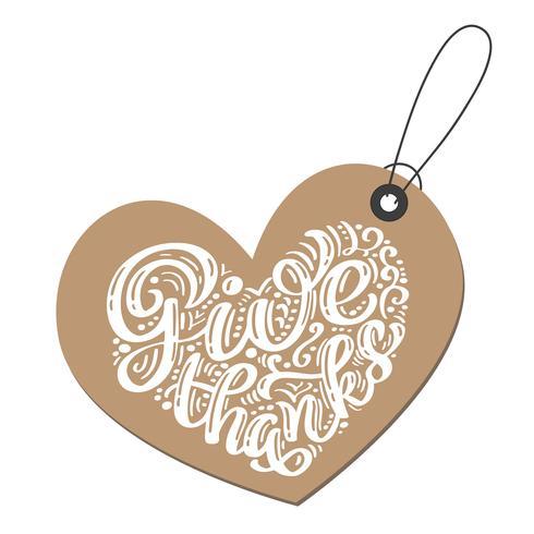 Hand drawn Dê graças tipografia cartaz feliz dia de ação de Graças. Cotação de rotulação de celebração para cartão postal, logotipo de ícone de evento. Caligrafia de vetor vintage em forma de um coração