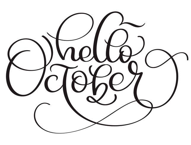 Olá texto de caligrafia de outubro em fundo branco. Mão desenhada rotulação ilustração vetorial EPS10 vetor