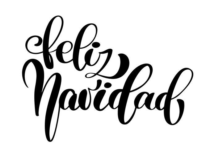 Frase da caligrafia do feriado do Natal e do ano novo de rotulação de Feliz Navidad no espanhol isolado no fundo. Tipografia de tinta pincel divertido para sobreposições de foto, impressão de t-shirt, panfleto, design de cartaz vetor