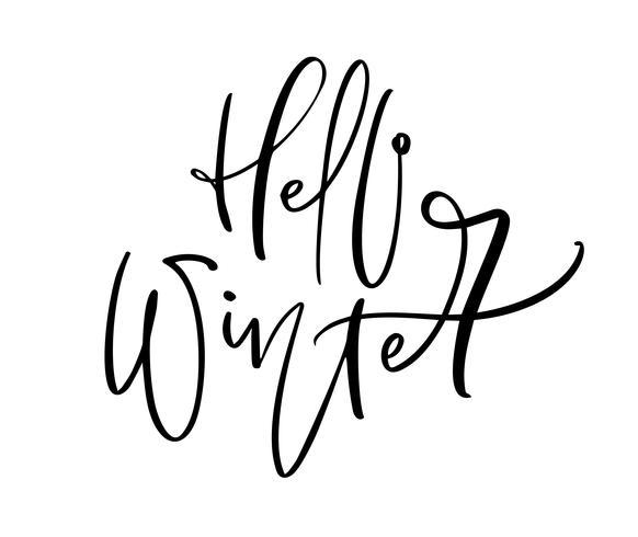 Olá inverno - texto de letras manuscritas preto e branco. Frase de férias inscrição ilustração vetorial de caligrafia, banner de tipografia com script de escova vetor