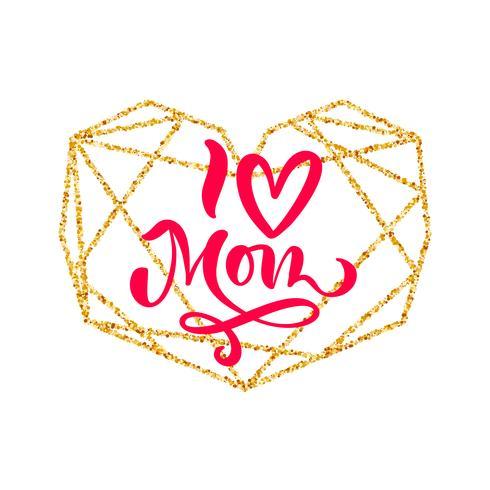Eu amo mãe mão lettering texto no quadro do coração de ouro geométrico no dia das mães. Ilustração vetorial Bom para o cartão, cartaz ou banner, ícone de cartão postal de convite vetor