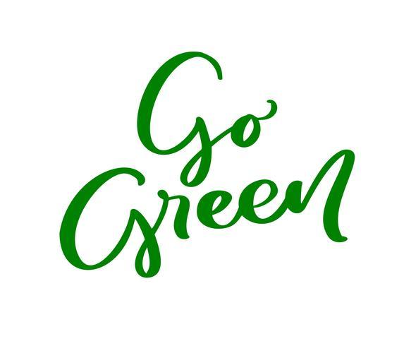 Vá texto de rotulação de caligrafia de logotipo verde. Símbolo de ecologia manuscrita motivacional dia mundo ambiente. Logotipo desenhado de mão para seu projeto. Ilustração vetorial vetor