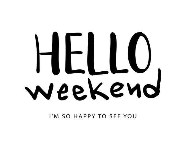 Olá design de fim de semana vetor