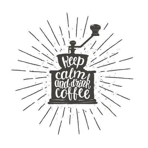 A silhueta monocromática do moedor de café do vintage com rotulação mantém a calma e bebe o café. Moinho de café com ilustração vetorial de citação engraçado para menu, logotipo de loja de café ou rótulo, cartaz, impressão de t-shirt. vetor
